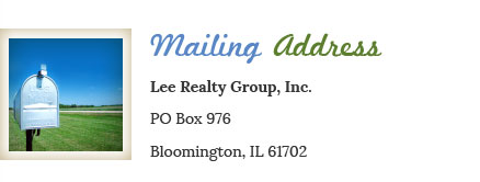 Mailing Address Lee Realty Group, Inc. PO Box 976 Bloomington, IL 61702